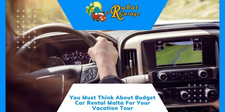 You Must Think About Budget Car Rental Malta For Your Vacation Tour