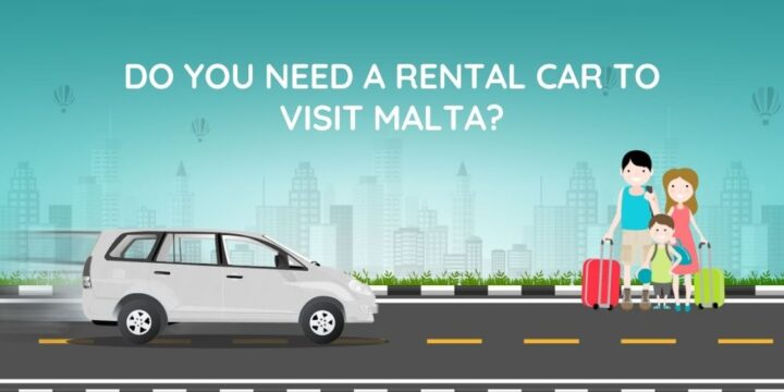 Do you need a rental car to visit Malta?